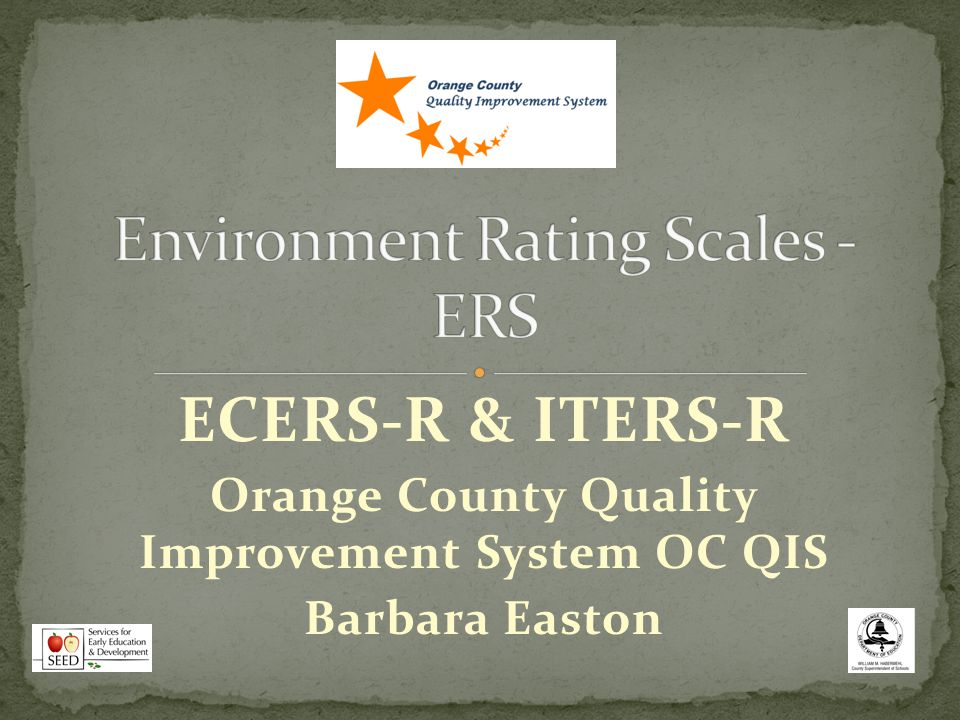 ECERS-R & ITERS-R Orange County Quality Improvement System OC QIS Barbara Easton