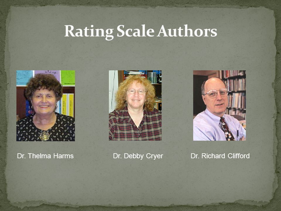 Dr. Thelma Harms Dr. Debby Cryer Dr. Richard Clifford