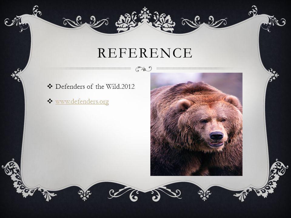  Defenders of the Wild.2012  www.defenders.org www.defenders.org REFERENCE