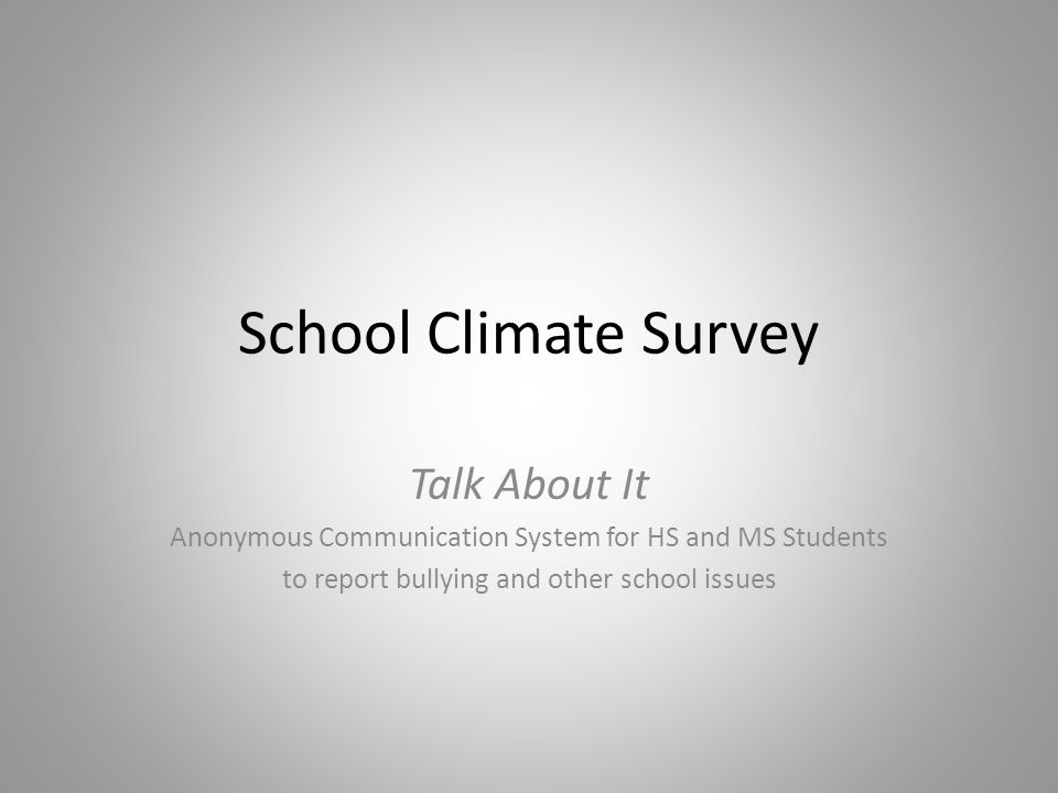 Talk About It School Climate Survey Grades 6-12