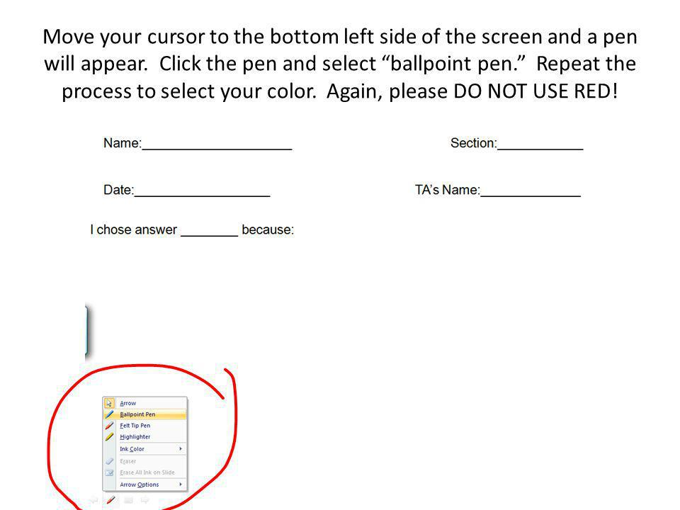 Move your cursor to the bottom left side of the screen and a pen will appear.