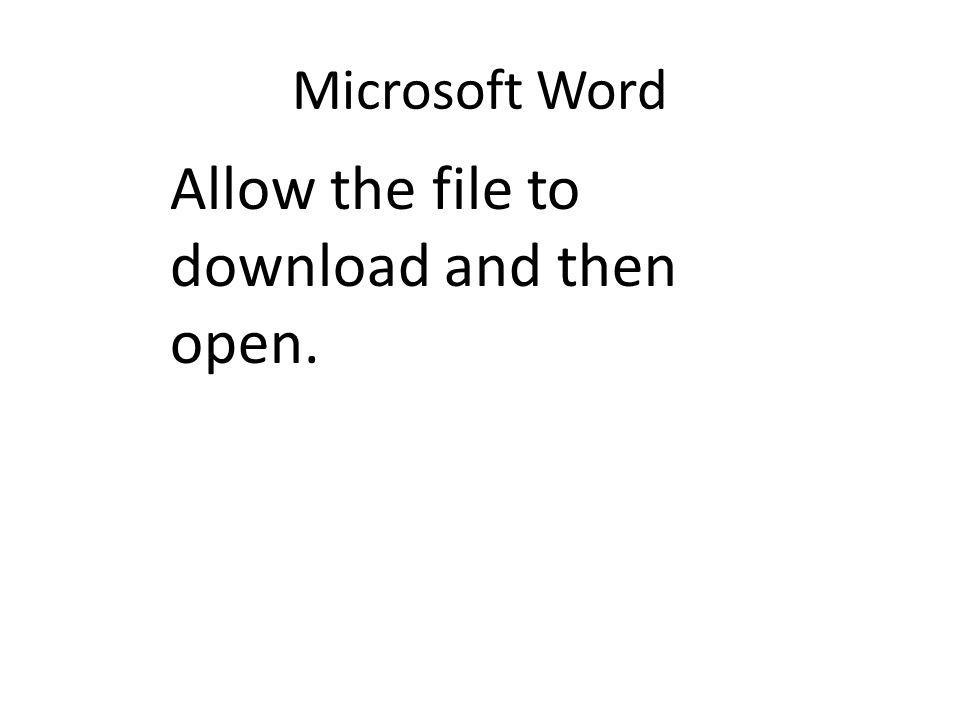 Microsoft Word Allow the file to download and then open.