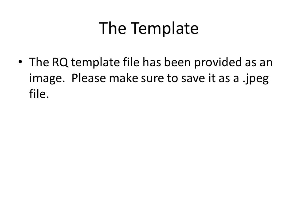 The Template The RQ template file has been provided as an image.