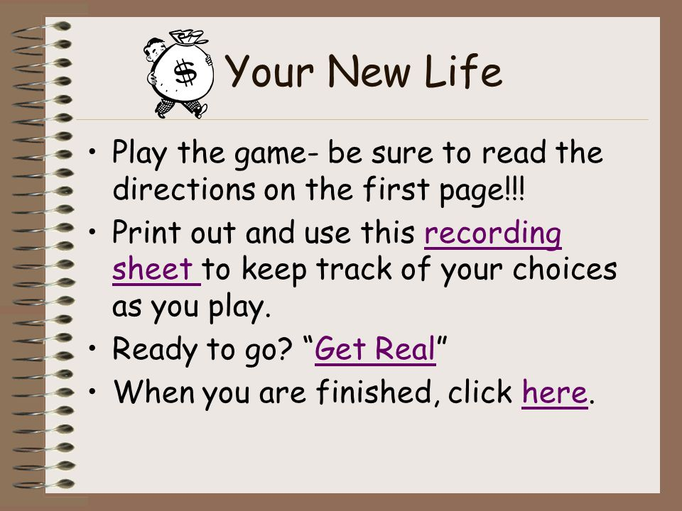 Your New Life Play the game- be sure to read the directions on the first page!!.