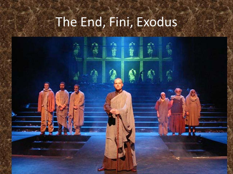 The End, Fini, Exodus