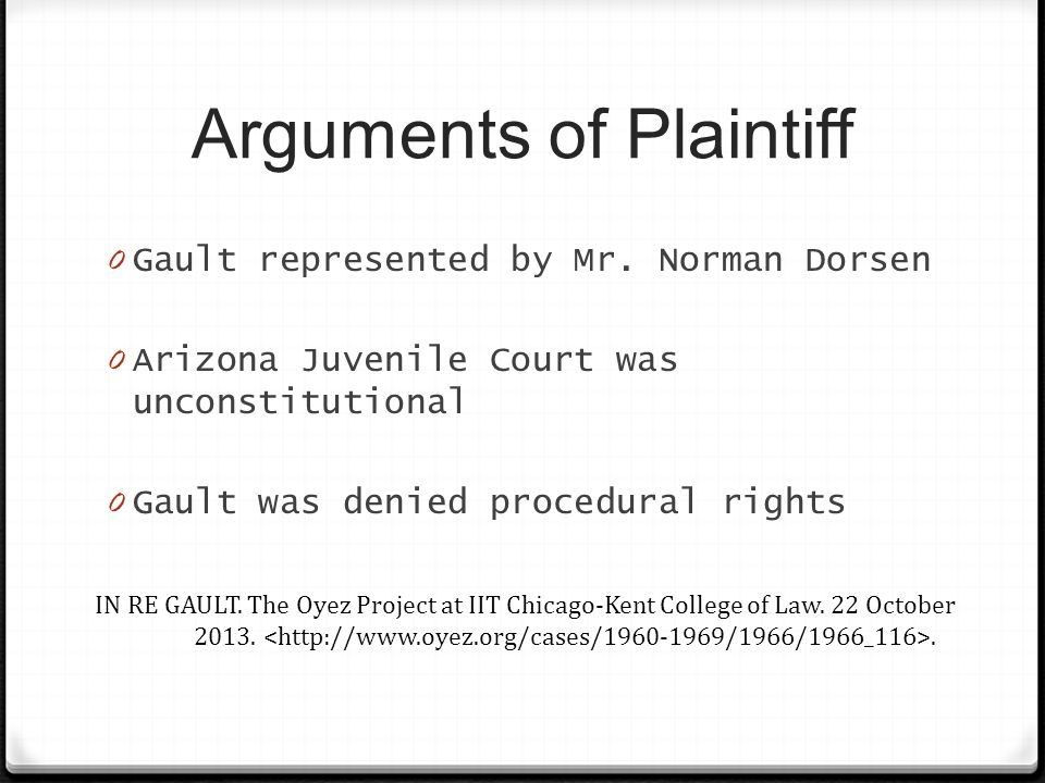 Arguments of Plaintiff 0 Gault represented by Mr.