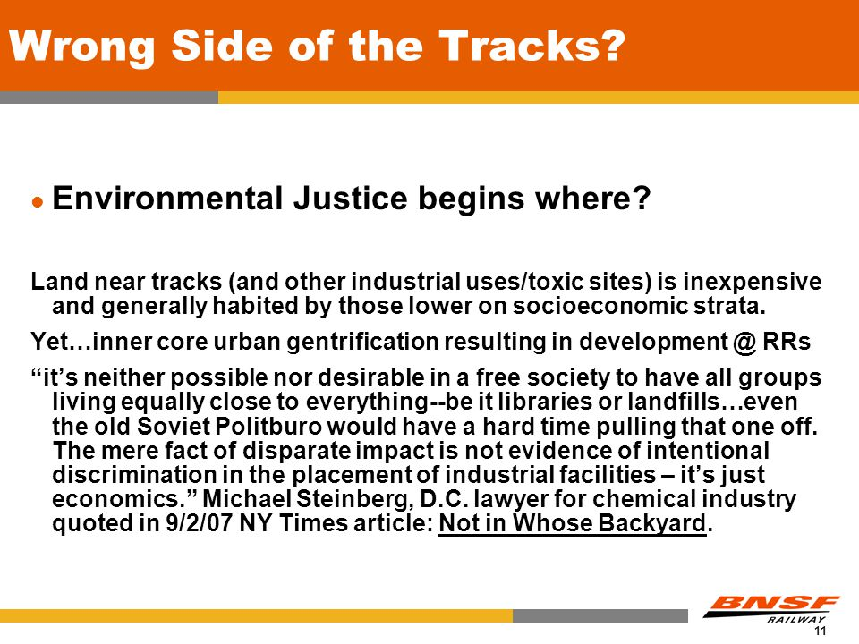 11 Wrong Side of the Tracks. Environmental Justice begins where.