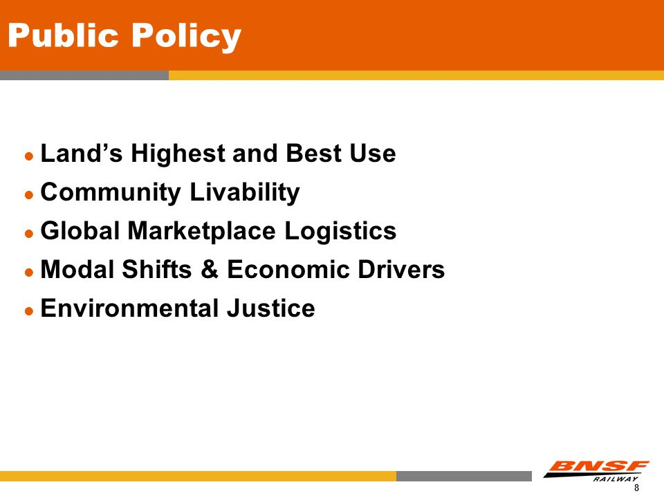 8 Public Policy Land's Highest and Best Use Community Livability Global Marketplace Logistics Modal Shifts & Economic Drivers Environmental Justice