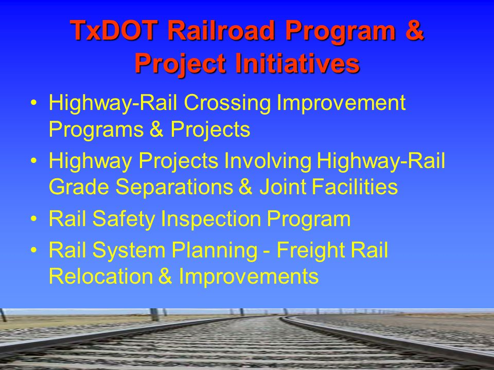 TxDOT Railroad Program & Project Initiatives Highway-Rail Crossing Improvement Programs & Projects Highway Projects Involving Highway-Rail Grade Separ