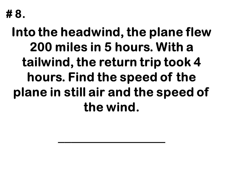 Two planes A and B can each fly through still air at 450 mph.