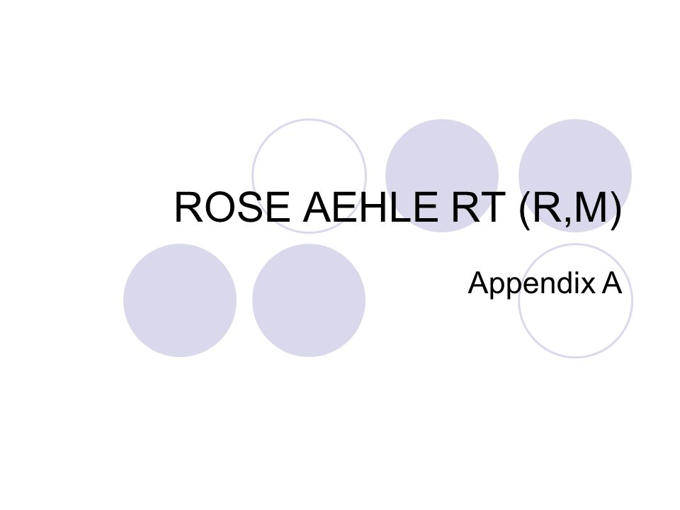 ROSE AEHLE RT (R,M) Appendix A