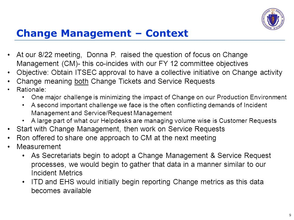 Change Management – Context 9 At our 8/22 meeting, Donna P.