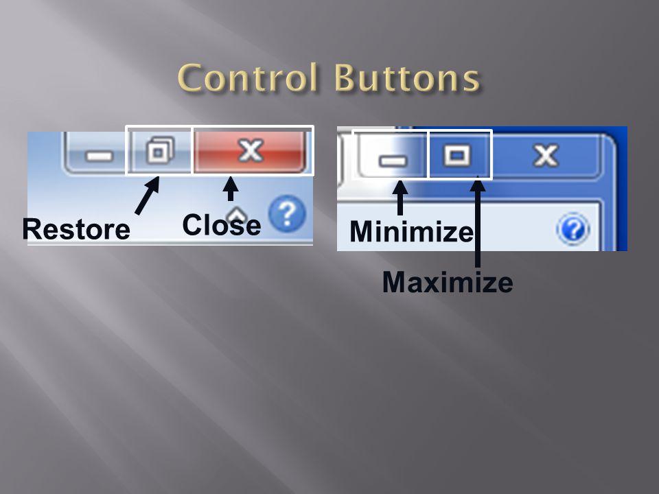 Restore Close Minimize Maximize