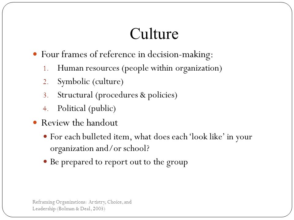 Culture Four frames of reference in decision-making: 1.