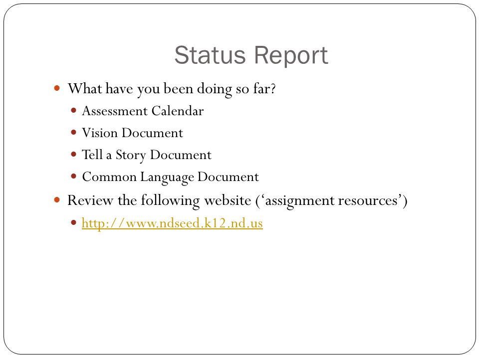 Status Report What have you been doing so far.