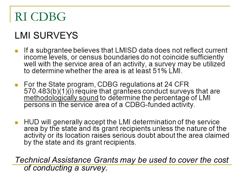 RI CDBG LMI SURVEYS If a subgrantee believes that LMISD data does not reflect current income levels, or census boundaries do not coincide sufficiently
