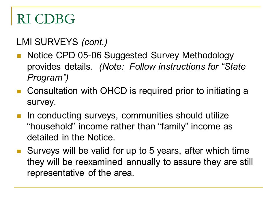 """RI CDBG LMI SURVEYS (cont.) Notice CPD 05-06 Suggested Survey Methodology provides details. (Note: Follow instructions for """"State Program"""") Consultati"""