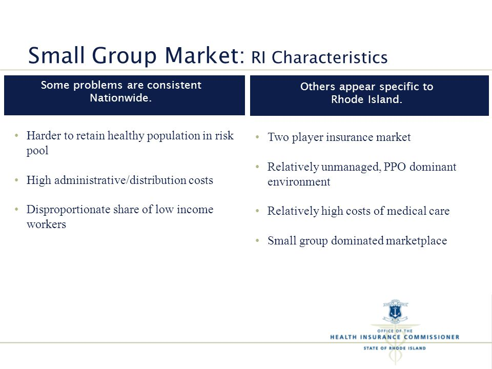 Small Group Market: RI Characteristics Others appear specific to Rhode Island.
