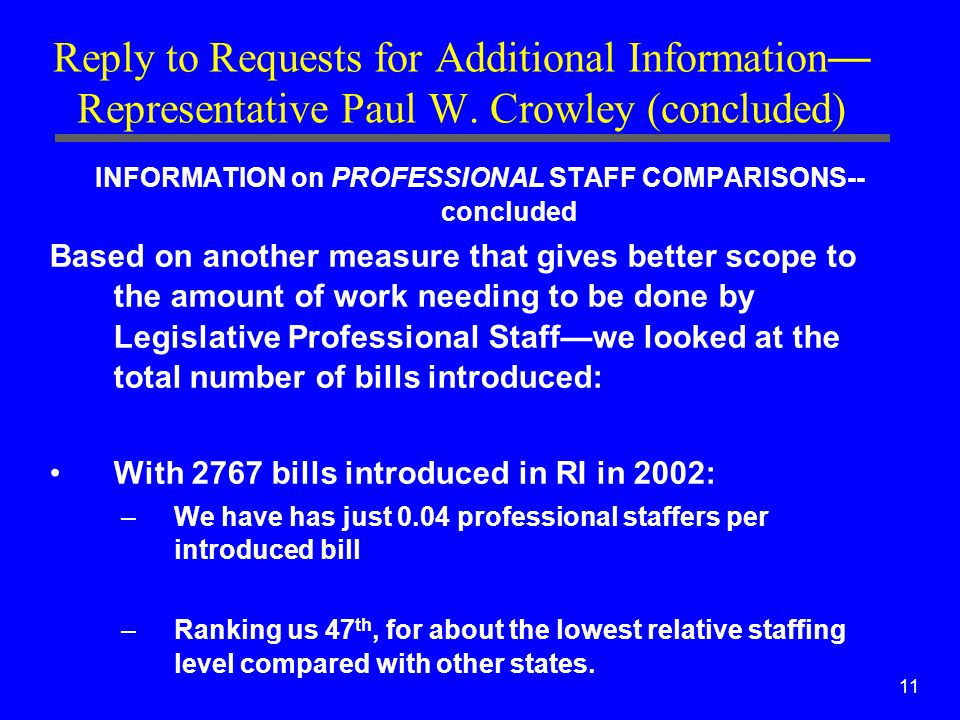 11 Reply to Requests for Additional Information — Representative Paul W. Crowley (concluded) INFORMATION on PROFESSIONAL STAFF COMPARISONS-- concluded