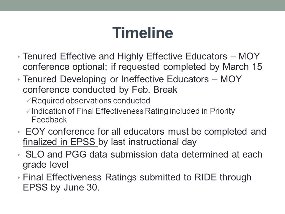 Timeline Tenured Effective and Highly Effective Educators – MOY conference optional; if requested completed by March 15 Tenured Developing or Ineffective Educators – MOY conference conducted by Feb.