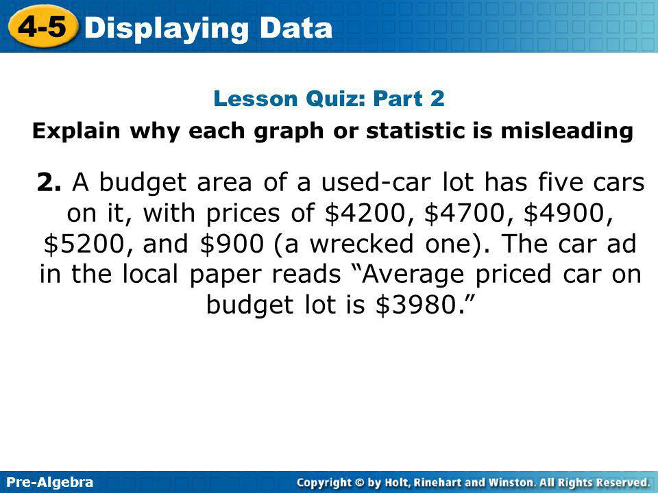 Pre-Algebra 4-5 Displaying Data Lesson Quiz: Part 2 2.