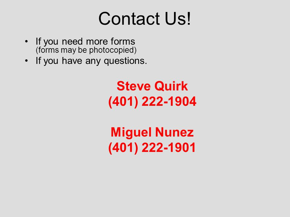 Contact Us. If you need more forms (forms may be photocopied) If you have any questions.
