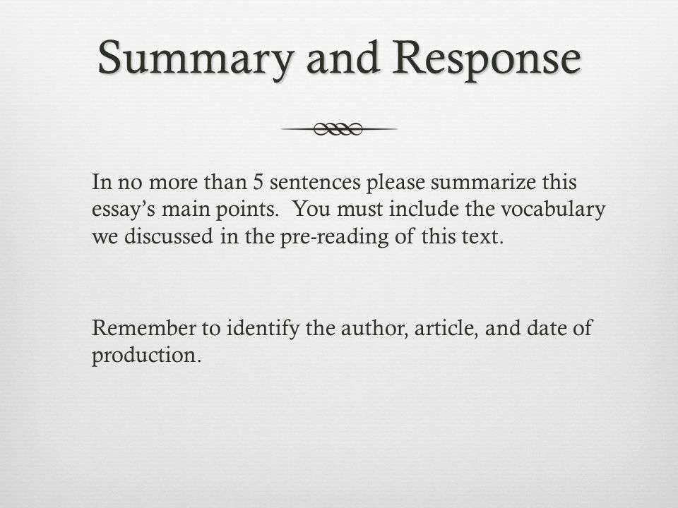 Summary and Response In no more than 5 sentences please summarize this essay's main points.