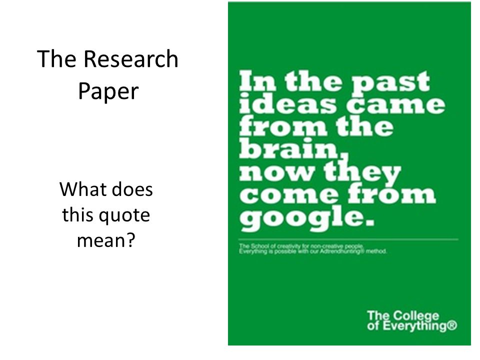 The Research Paper What does this quote mean?