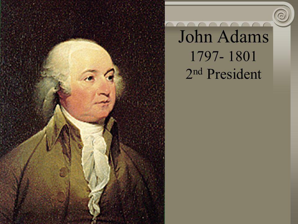 George Washington 1789-1797 1 st President