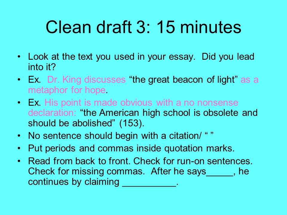 Clean draft 3: 15 minutes Look at the text you used in your essay.