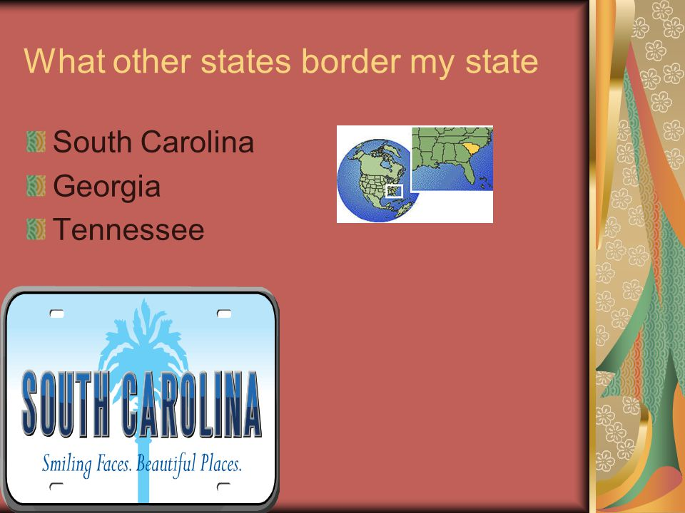 What other states border my state South Carolina Georgia Tennessee