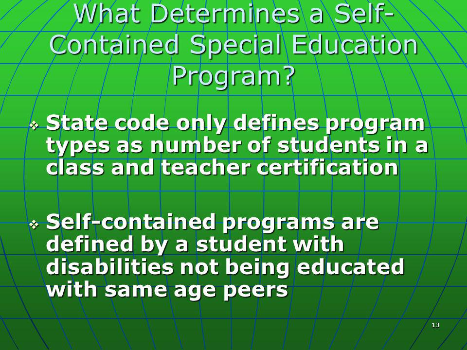13 What Determines a Self- Contained Special Education Program.