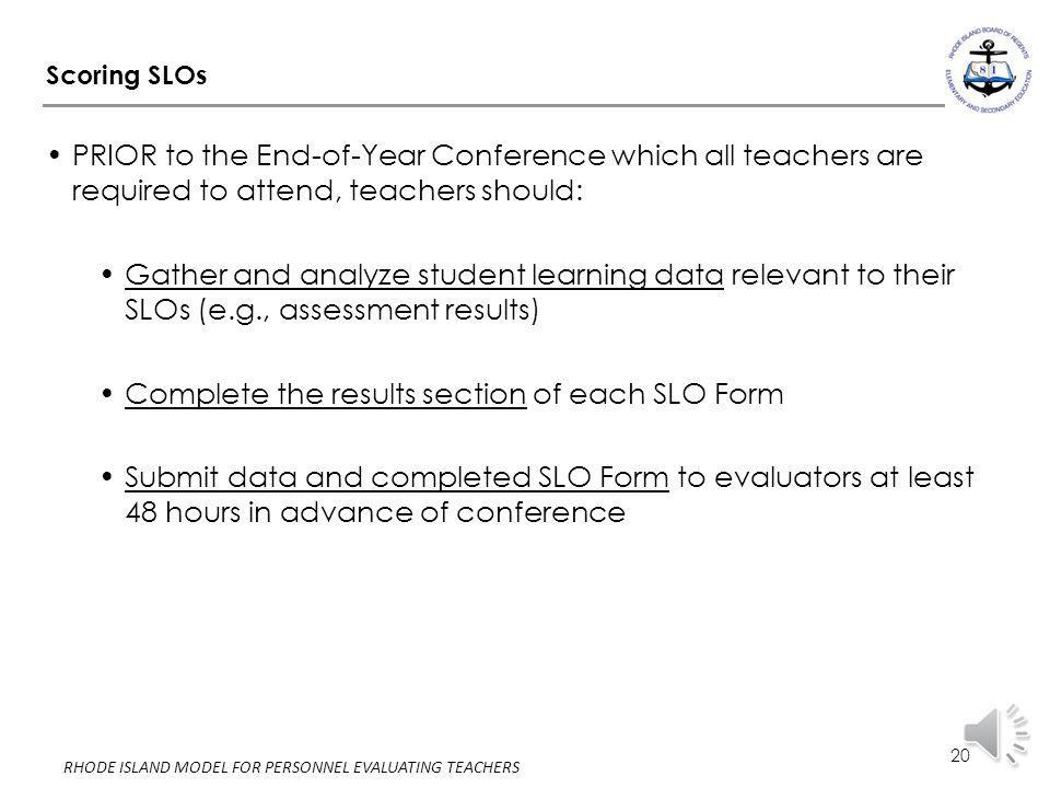 19 RHODE ISLAND MODEL FOR PERSONNEL EVALUATING TEACHERS Scoring SLOs