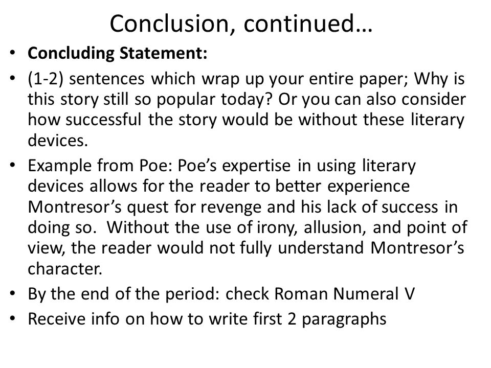 Conclusion, continued… Concluding Statement: (1-2) sentences which wrap up your entire paper; Why is this story still so popular today.
