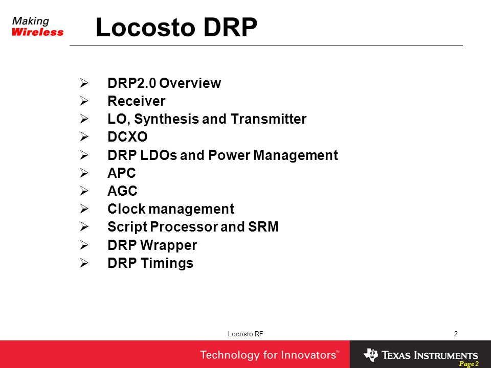 Page 2 Locosto RF2 Locosto DRP  DRP2.0 Overview  Receiver  LO, Synthesis and Transmitter  DCXO  DRP LDOs and Power Management  APC  AGC  Clock