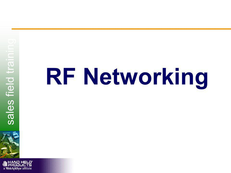 sales field training Topics Wired network components Wireless network components Host Connectivity RF Technologies Technical Sales Tips