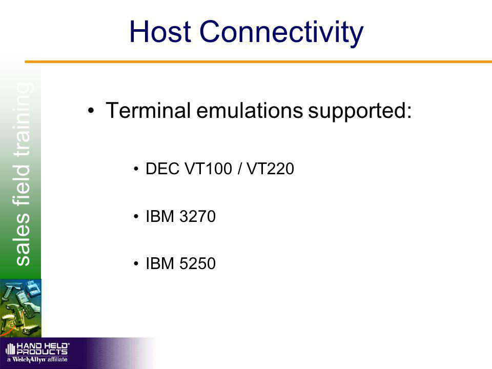 sales field training Host Connectivity Terminal emulations supported: DEC VT100 / VT220 IBM 3270 IBM 5250