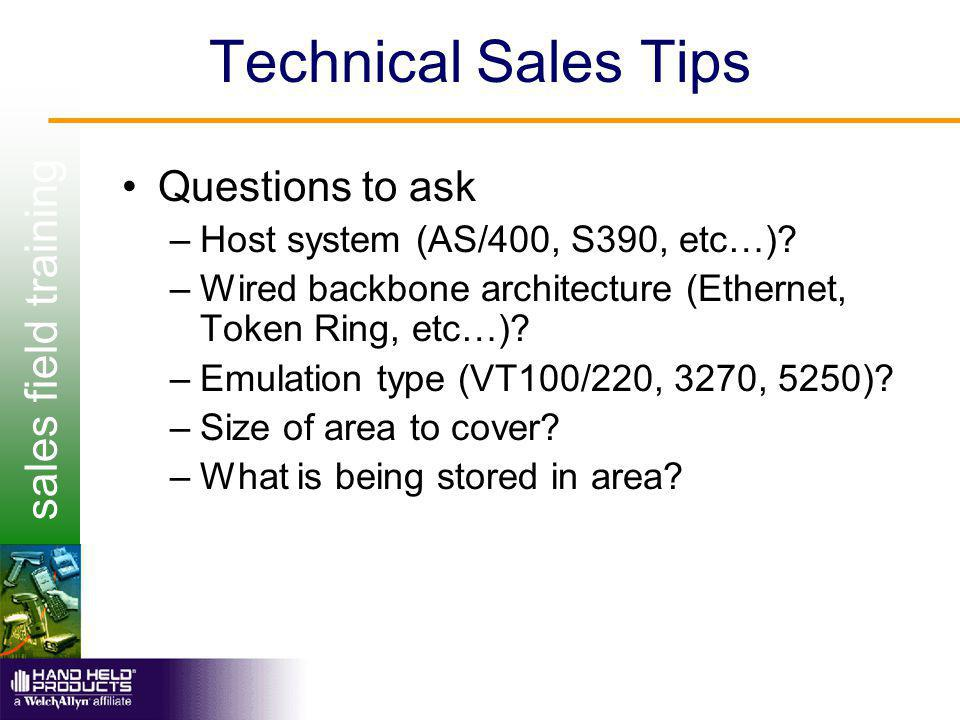 sales field training Technical Sales Tips Questions to ask –Host system (AS/400, S390, etc…).