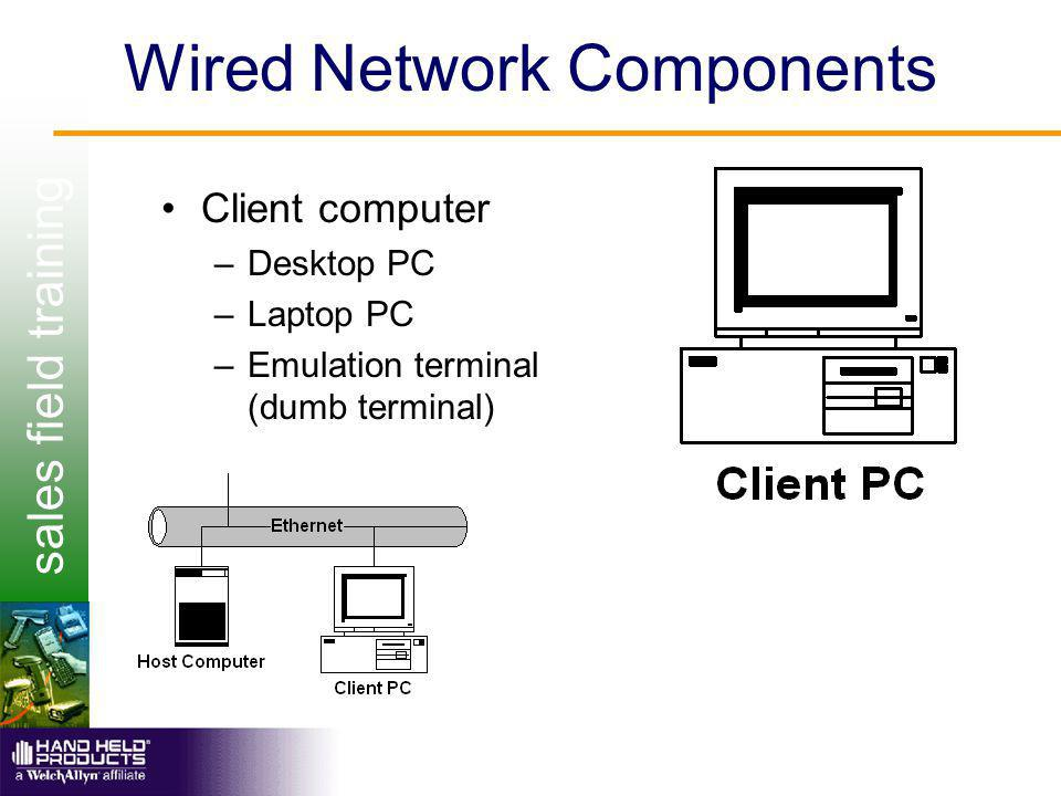 sales field training Wireless Network Components RF Terminal Controller (Universal Gateway) –Terminal emulation support for large, complex systems 7200 Universal Gateway: Terminal server designed to optimize data flow between RF data collection terminals and host computers as well as enhance the maintenance and support of the wireless network.
