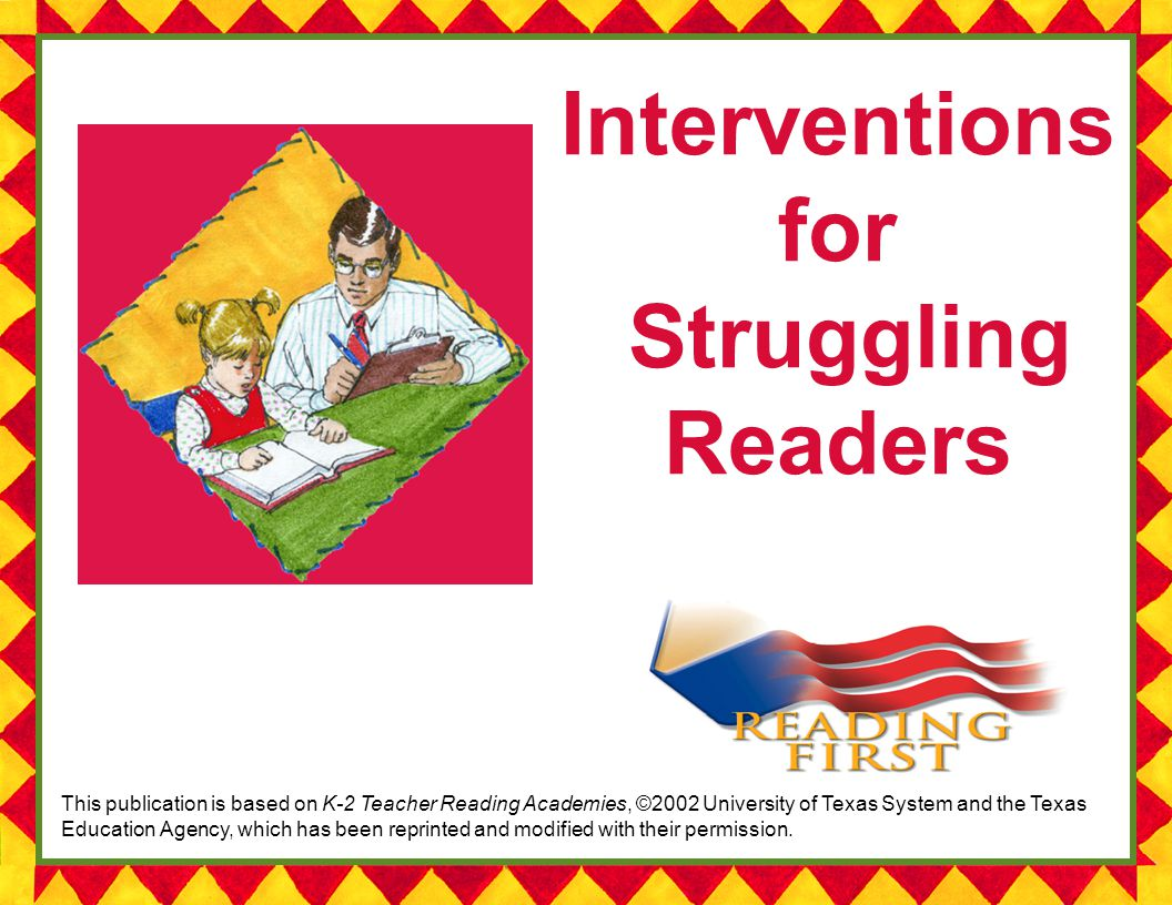 1 Kentucky Reading First Summer Institute 2004 Interventions for Struggling Readers This publication is based on K-2 Teacher Reading Academies, ©2002