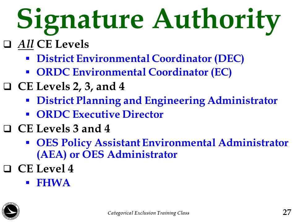 Signature Authority  All CE Levels  District Environmental Coordinator (DEC)  ORDC Environmental Coordinator (EC)  CE Levels 2, 3, and 4  Distric