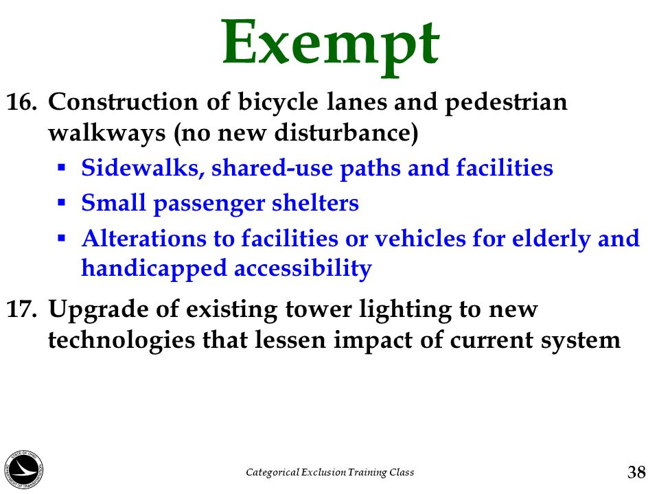 Exempt 16. Construction of bicycle lanes and pedestrian walkways (no new disturbance)  Sidewalks, shared-use paths and facilities  Small passenger s