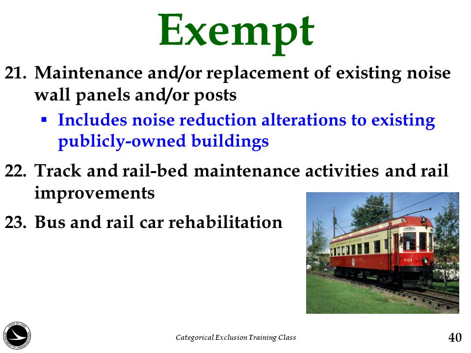 Exempt 21. Maintenance and/or replacement of existing noise wall panels and/or posts  Includes noise reduction alterations to existing publicly-owned