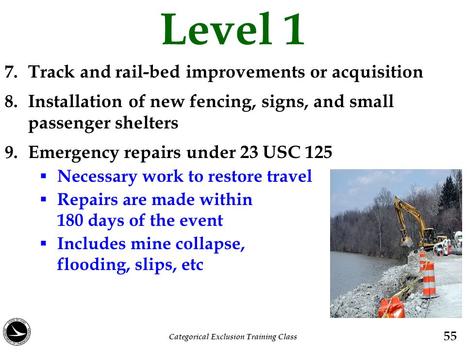 Level 1 7. Track and rail-bed improvements or acquisition 8. Installation of new fencing, signs, and small passenger shelters 9. Emergency repairs und