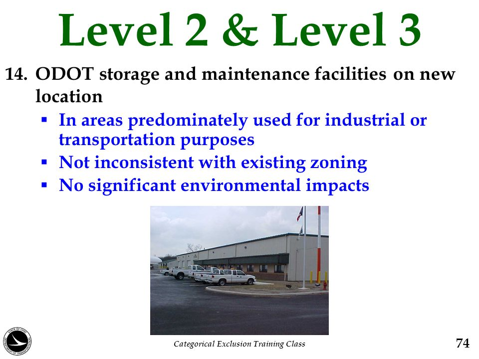 Level 2 & Level 3 14. ODOT storage and maintenance facilities on new location  In areas predominately used for industrial or transportation purposes