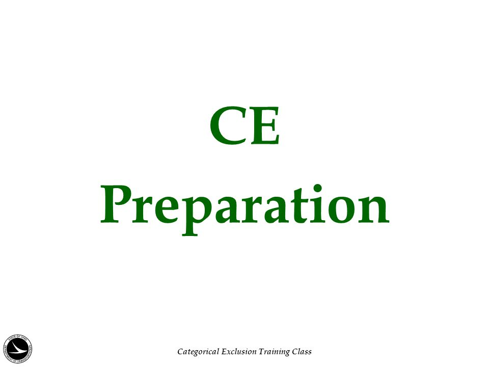 CE Preparation Categorical Exclusion Training Class