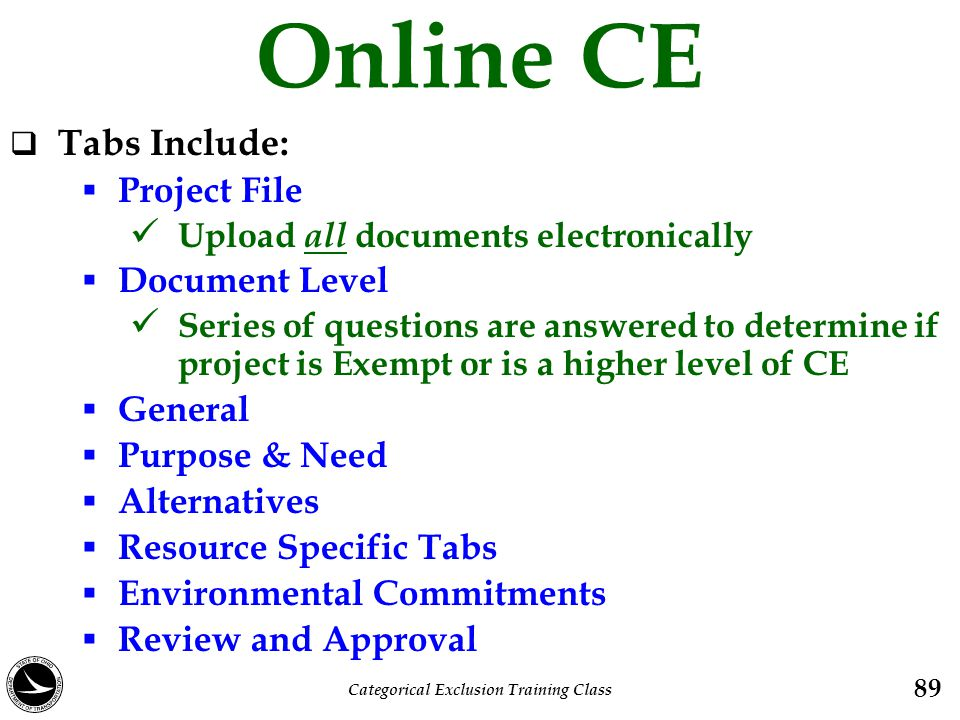 Online CE  Tabs Include:  Project File Upload all documents electronically  Document Level Series of questions are answered to determine if project