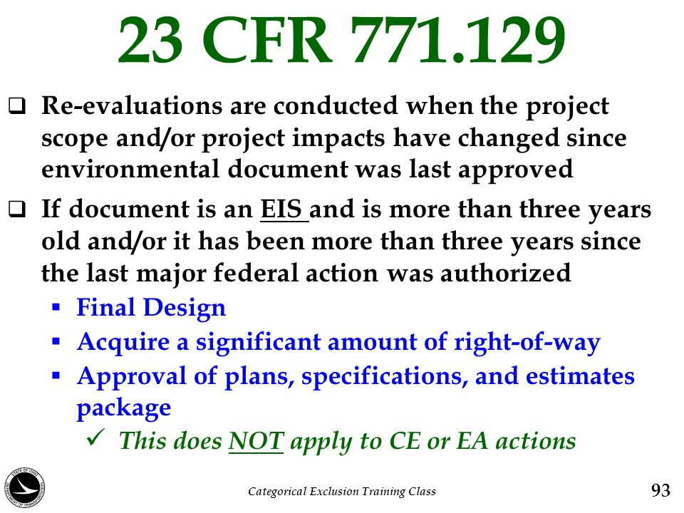 23 CFR 771.129  Re-evaluations are conducted when the project scope and/or project impacts have changed since environmental document was last approve