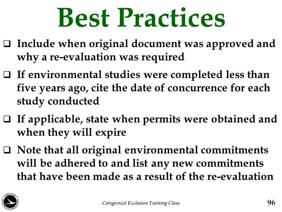Best Practices  Include when original document was approved and why a re-evaluation was required  If environmental studies were completed less than