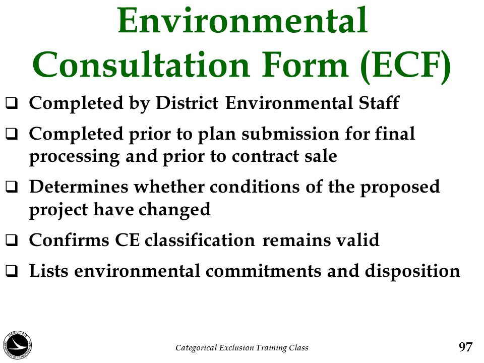 Environmental Consultation Form (ECF)  Completed by District Environmental Staff  Completed prior to plan submission for final processing and prior
